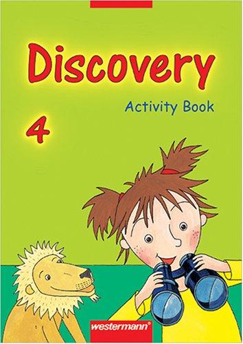 Discovery. Englisch entdecken durch Sprechen, Handeln und Experimentieren: Discovery 4. Activity Book. (Lernmaterialien) - Melanie Behrendt