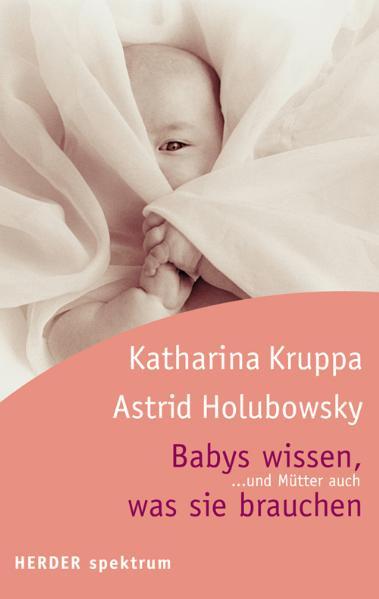 Babys wissen, was sie brauchen. Babys wissen, w...