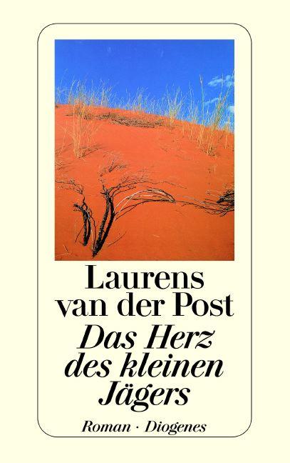 Das Herz des kleinen Jägers - Laurens van der Post