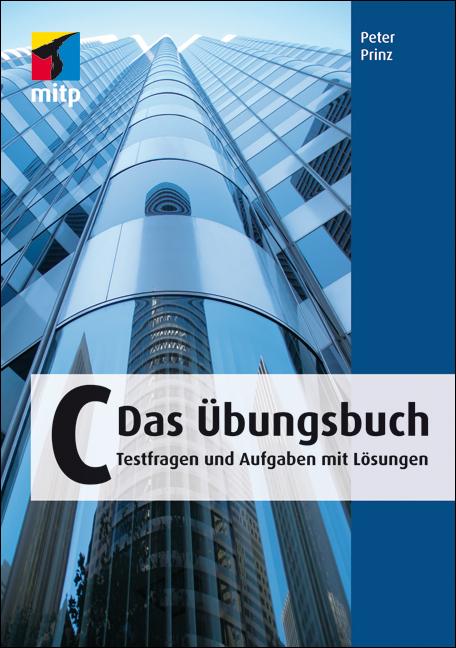 C. Das Übungsbuch: Testfragen und Aufgaben mit Lösungen - Peter Prinz