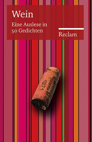 Wein. Sonderausgabe: Eine Auslese in 50 Gedichten