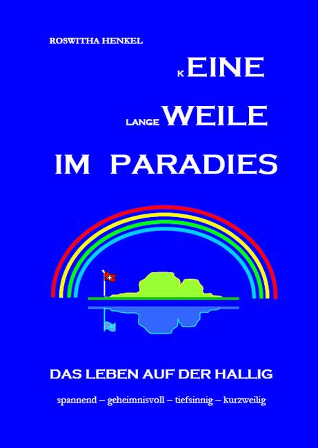 Eine Weile im Paradies: Das Leben auf der Halli...