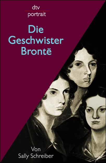 Die Geschwister Bronte. - Sally Schreiber