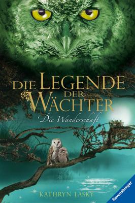 Die Legende der Wächter: Band 2 - Die Wanderschaft - Kathryn Lasky [Gebundene Ausgabe]