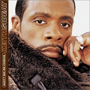 Keith Sweat - Didn T See Me Coming