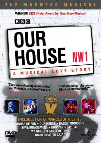 Our House - A Musical Love Story - The Madness ...