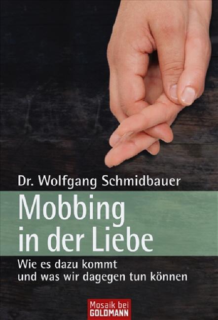 Mobbing in der Liebe: Wie es dazu kommt und - w...