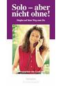 Solo - aber nicht ohne! - Gerdi Stoll