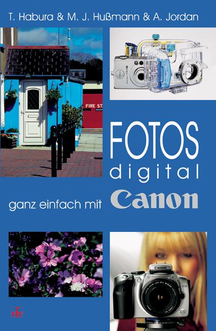 Fotos digital - ganz einfach mit CANON - Tobias...