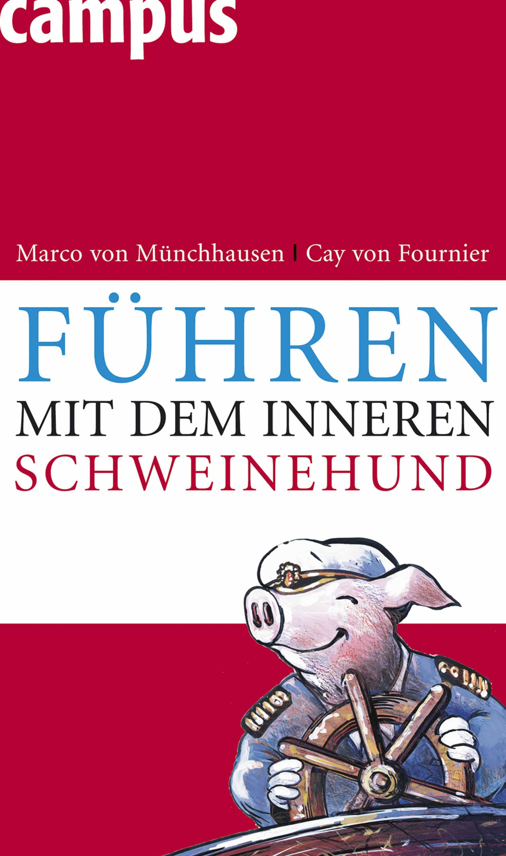Führen mit dem inneren Schweinehund - Marco von...