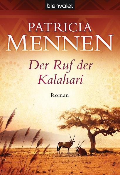 Der Ruf der Kalahari: Roman - Patricia Mennen