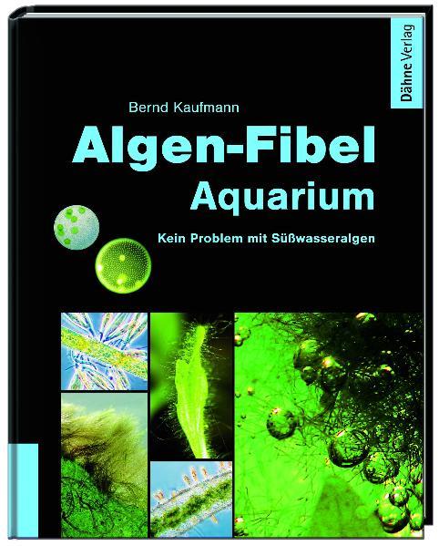 Algen-Fibel Aquarium: Kein Problem mit Süßwasse...