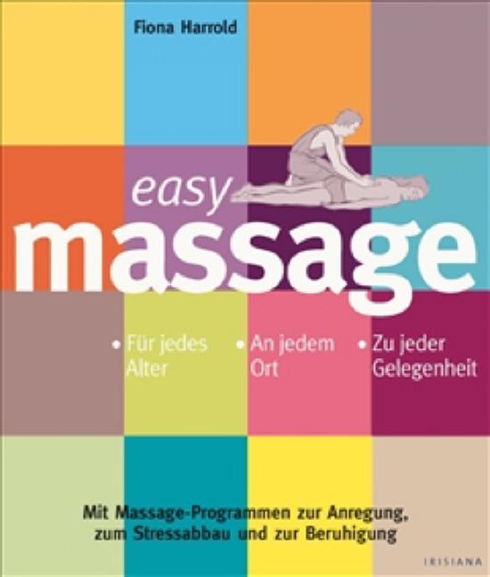 Easy Massage: Für jedes Alter. An jedem Ort. Zu...