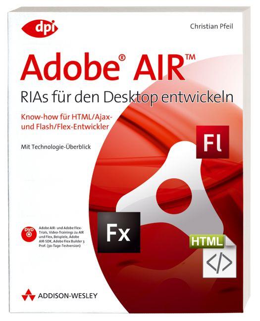 Adobe AIR - RIAs für den Desktop entwickeln: Kn...