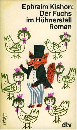 Der Fuchs im Hühnerstall. (7260 318). Roman. - Ephraim Kishon