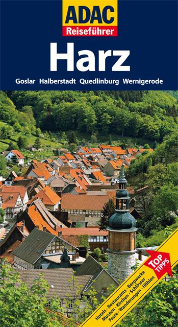 ADAC Reiseführer Harz: Goslar, Halberstadt, Que...