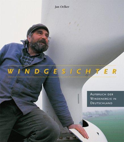 Windgesichter: Aufbruch der Windenergie in Deut...