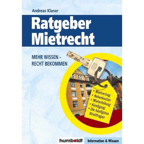 Ratgeber Mietrecht: Mehr wissen - Recht bekomme...