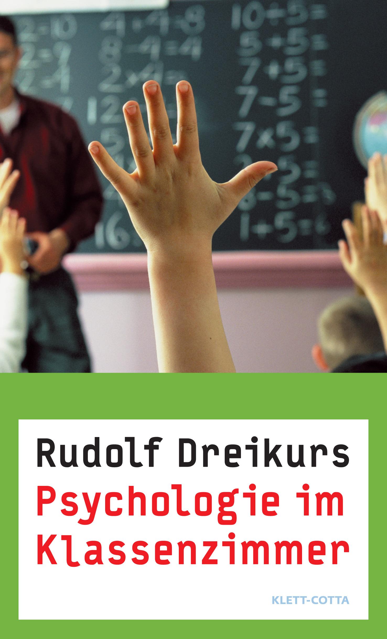 Psychologie im Klassenzimmer - Rudolf Dreikurs