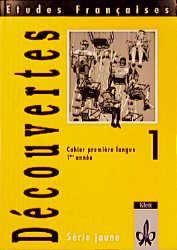 Etudes Françaises - Découvertes 1: Etudes Francaises, Decouvertes, Serie jaune, Cahier premiere langue, 1e annee: Für die 5. Klasse mit grammatischem Anhang