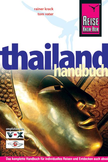 Thailand Handbuch: Das komplette Handbuch für i...