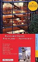 Museumsführer Rheinland - Ruhrgebiet. Niederrhe...