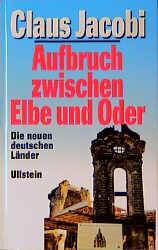 Aufbruch zwischen Elbe und Oder. Die neuen deut...
