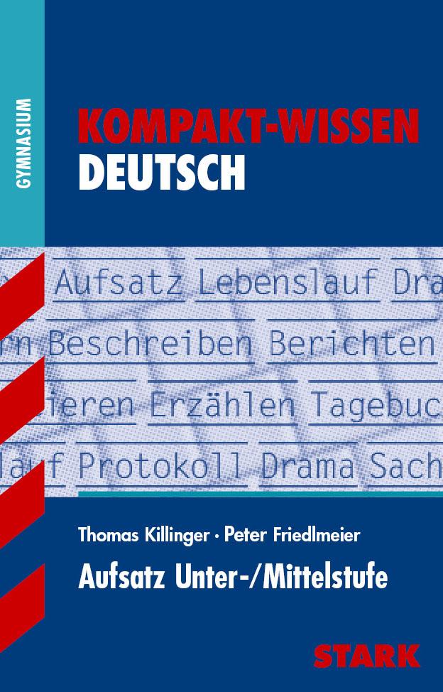 Kompakt-Wissen Gymnasium: Aufsatz Unter- / Mitt...
