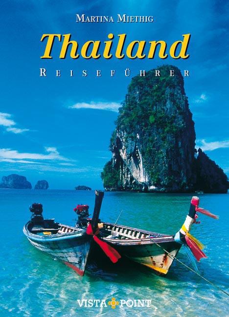 Thailand: Reiseführer - Martina Miethig