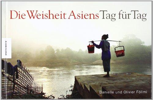 Die Weisheit Asiens - Tag für Tag - Danielle Fö...