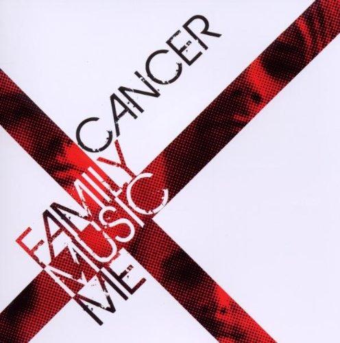 Cancer - Family, Music, Me