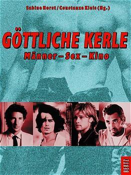 Göttliche Kerle. Männer - Sex - Kino - Sabine H...