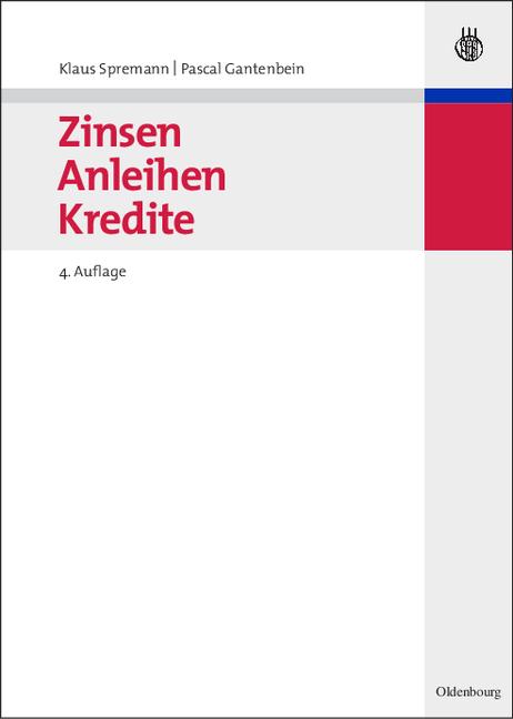 Zinsen, Anleihen, Kredite - Pascal Gantenbein
