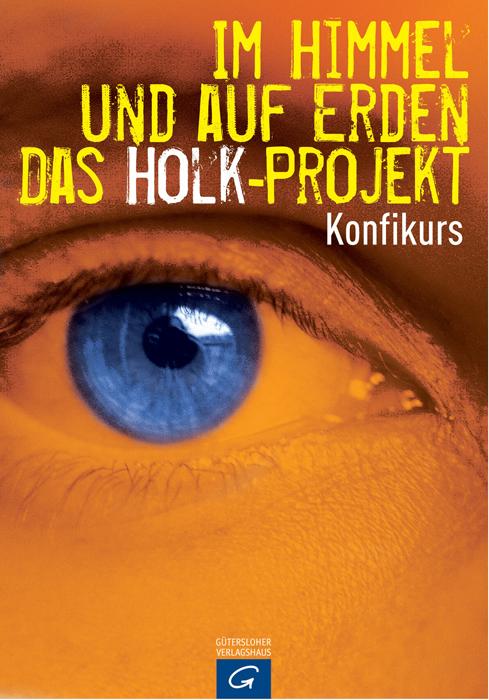 Im Himmel und auf Erden - Das Holk-Projekt: Kon...
