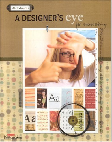 Designer´s Eye for Scrapbooking - Ali Edwards