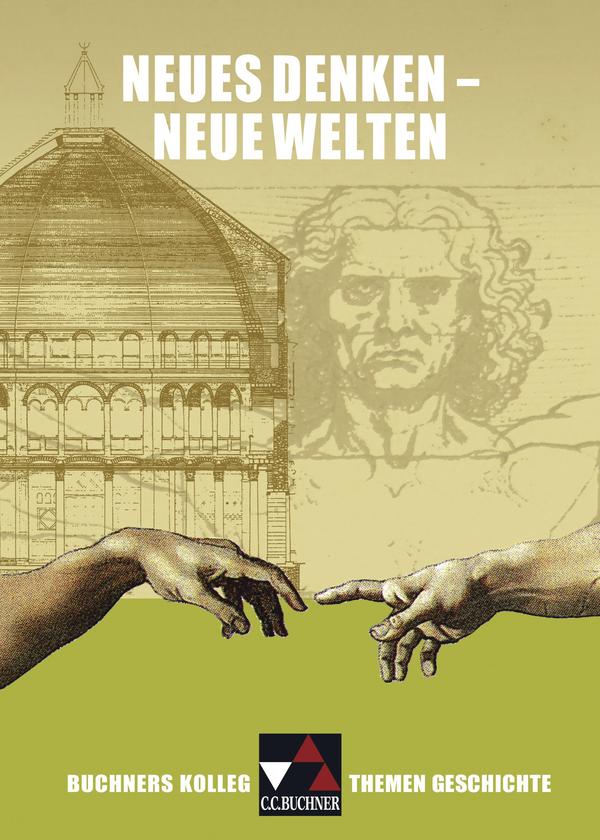 Buchner Kolleg. Themen Geschichte. Neues Denken...
