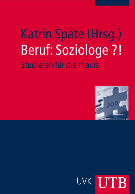 Beruf: Soziologe?!: Studieren für die Praxis (Uni-Taschenbücher M)