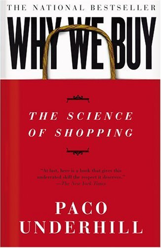 Why We Buy: The Science Of Shopping - Paco Unde...