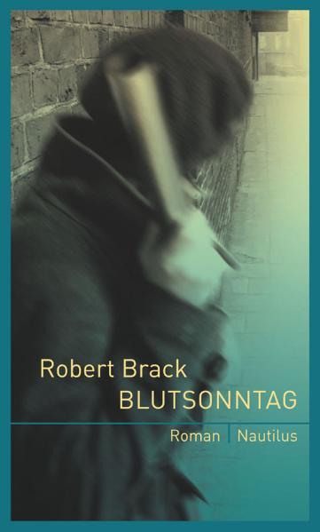 Blutsonntag: Roman - Robert Brack