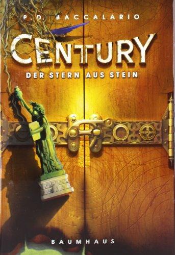 Century 2 - Der Stern aus Stein - P. D. Baccalario