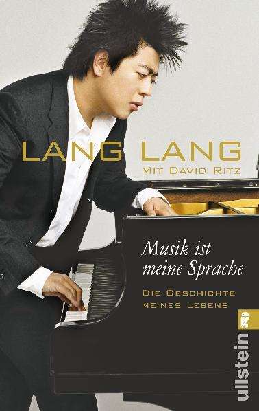 Musik ist meine Sprache: Die Geschichte meines Lebens. Autobiografie - Lang Lang