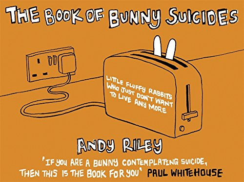 The Book of Bunny Suicides. - Andy Riley