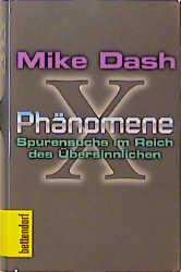 X-Phänomene. Spurensuche im Reich des Übersinnl...