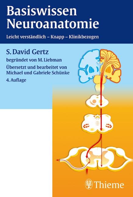 Basiswissen Neuroanatomie: Leicht verständlich, knapp, klinikbezogen - S. David Gertz