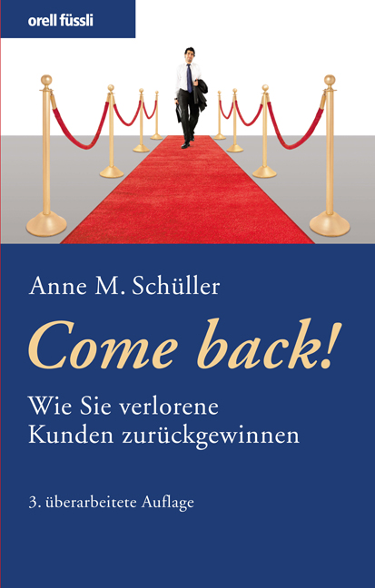 Come back!: Wie Sie verlorene Kunden zurückgewi...