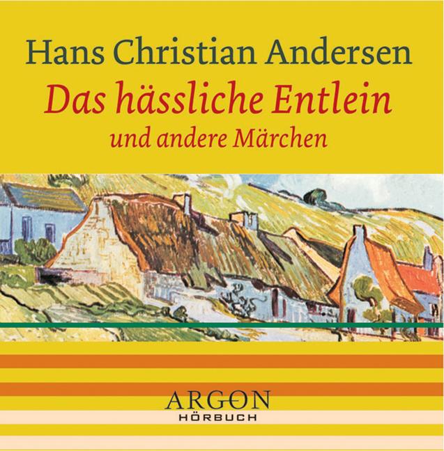 Das hässliche Entlein und andere Märchen [Tonträger] Gesamttitel: Argon-Hörbuch - Hans Christian; Reinhard, Michael; Hofmann, Peter; Tronier-Funder, L. Andersen