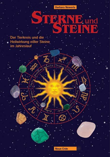 Sterne und Steine. Der Tierkreis und die Heilwi...