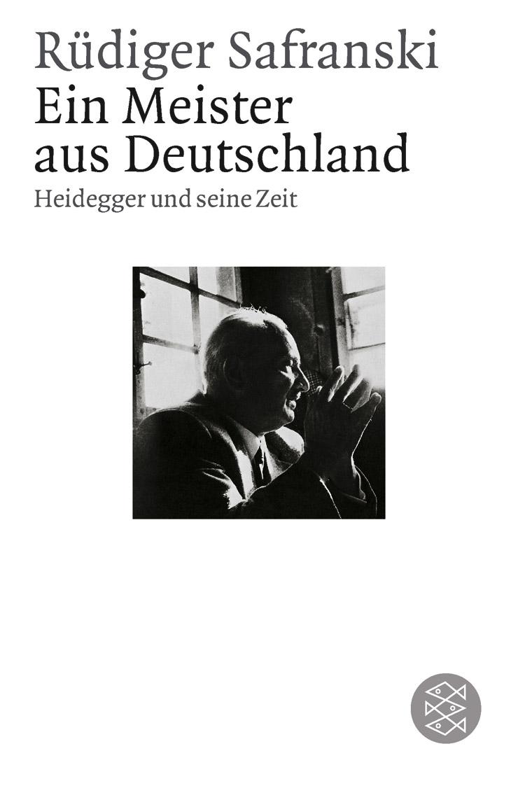 Ein Meister aus Deutschland: Heidegger und seine Zeit - Rüdiger Safranski