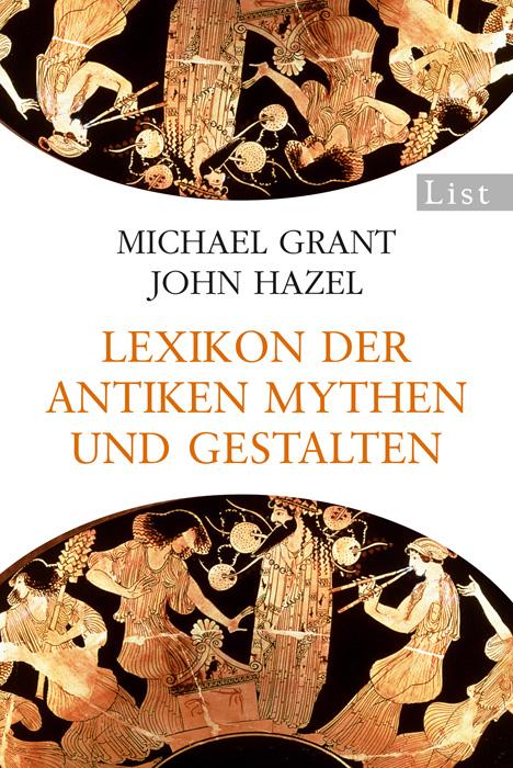Lexikon der antiken Mythen und Gestalten - Michael Grant