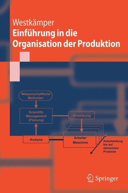 Einführung in die Organisation der Produktion - Engelbert Westkämper